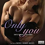 Only You: Erotic Romance for Women | Rachel Kramer Bussel (editor)