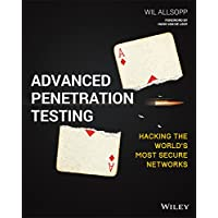 Advanced Penetration Testing: Hacking the World′s Most Secure Networks