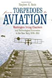 img - for From Torpedoes to Aviation: Washington Irving Chambers & Technological Innovation in the New Navy 1876 to 1913 book / textbook / text book