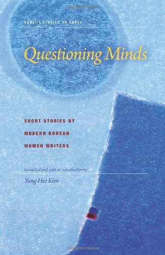Questioning Minds: Short Stories by Modern Korean Women Writers (Hawai'i Studies on Korea)