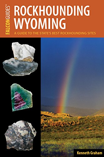 (Rockhounding Wyoming: A Guide to the State's Best Rockhounding Sites)