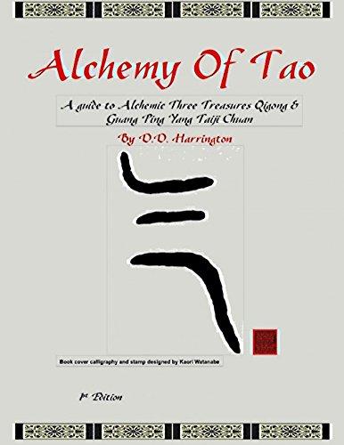 Alchemy of Tao: A guide to Alchemic Three Treasures Qigong & Guang Ping Yang Taiji Chuan
