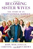 Becoming Sister Wives, Kody Brown and Meri Brown, 1451661215