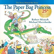 [(The Paper Bag Princess: The Story Behind the Story )] [Author: Robert N Munsch] [Oct-2005]