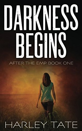 Darkness Begins: A Post-Apocalyptic Survival Thriller (After the EMP)