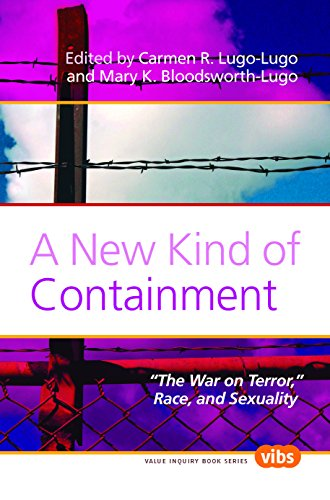 A New Kind of Containment: The War on Terror, Race, and Sexuality. (Value Inquiry Book Series (Vibs))