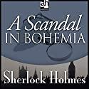 A Scandal in Bohemia: Sherlock Holmes Audiobook by Sir Arthur Conan Doyle Narrated by Edward Raleigh