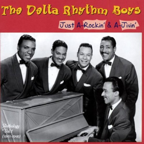 Just A-Rockin' & A-Jivin' - Anthology Vol.1, 1941-46 by Delta Rhythm Boys, The