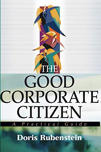 The Good Corporate Citizen: A Practical Guide (Best Corporate Responsibility Programs)
