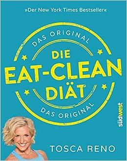 Die Eat Clean Diat Das Original Der New York Times Bestseller