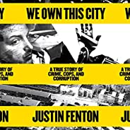 We Own This City: A True Story of Crime, Cops, and Corruption