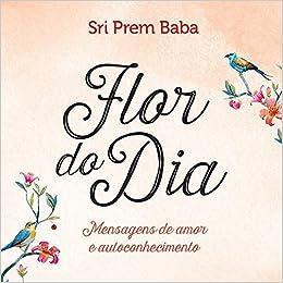 Flor Do Dia Mensagens De Amor E Autoconhecimento Em