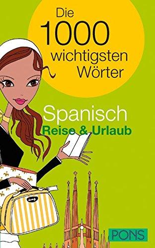 PONS Die 1000 wichtigsten Wörter Spanisch Reise und Urlaub