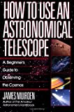 How to Use an Astronomical Telescope, James Muirden, 0671664042