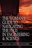 The Woman's Guide to Navigating the Ph.D. in Engineering & Science