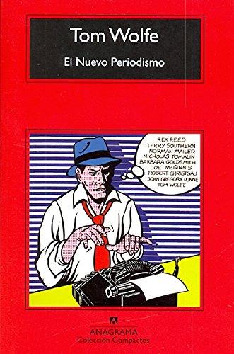 El Nuevo Periodismo (Compactos Anagrama) Tapa blanda – 21 abr 2017 Tom Wolfe José Luis Guarner Alonso 8433976974 Journalistic style guides