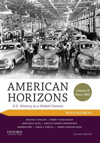 American Horizons: U.S. History in a Global Context, Volume II: Since 1865, with Sources (Horizon Oxford)