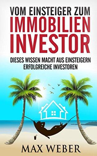 Vom Einsteiger zum Immobilieninvestor: Dieses Wissen macht aus Einsteigern erfolgreiche Investoren