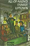 All-of-a-Kind Family Uptown by Sydney Taylor (2001-04-01)