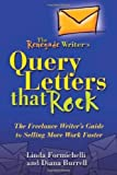 img - for The Renegade Writer's Query Letters That Rock: The Freelance Writer's Guide to Selling More Work Faster (The Renegade Writer's Freelance Writing series) Paperback November 1, 2006 book / textbook / text book