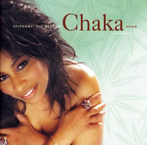 Epiphany: Best of Chaka Khan - Volume 1 from Reprise