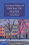 A Concise History of the Baltic States (Cambridge Concise Histories)