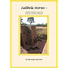 Lalibela stories - symbols and other mysteries from the rock-hewn churches