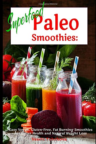 Superfood Paleo Smoothies: Easy Vegan, G - Free Smoothie Shopping Results