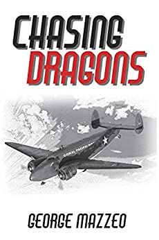 CHASING DRAGONS (Kellogg and Watt Book 1) by [Mazzeo, George]