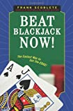 Beat Blackjack Now!, Frank Scoblete, 1600783333