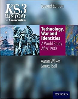 KS3 History by Aaron Wilkes: Technology, War and Identities - Student Book (Folens History)