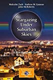 Stargazing Under Suburban Skies: A Star-Hoppers Guide (The Patrick Moore Practical Astronomy Series)