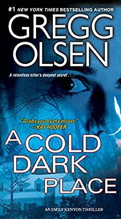 An Emily Kenyon Thriller A Cold Dark Place by Gregg Olsen (2008, HC Book Club Ed