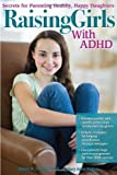 Raising Girls with ADHD, James W. Forgan and Mary Anne Richey, 1618211463
