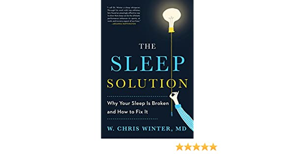 The Sleep Solution: Why Your Sleep is Broken and How to Fix It (English Edition) eBook: W. Chris Winter: Amazon.es: Tienda Kindle