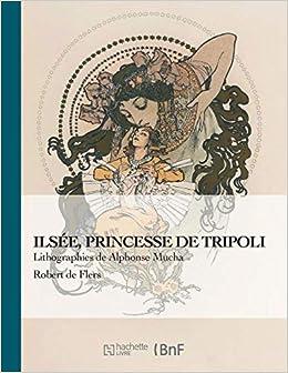Ilsee Princesse De Tripoli Lithographies De A Mucha