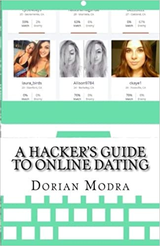 Book A Hacker's Guide to Online Dating: How to Train Your Computer to Get You Dates