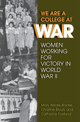 Download We Are a College at War: Women Working for Victory in World War II ebook