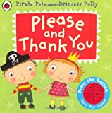 By Amanda Li - Please and Thank You: A Pirate Pete and Princess Polly book (Pirate Pete & Princess Polly)