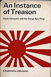 An instance of treason;: Ozaki Hotsumi and the Sorge spy ring
