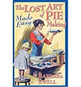 The Lost Art of Pie Making Made Easy: Made Easy (Paperback) - Common
