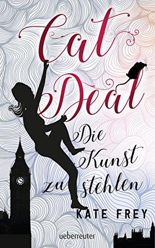 Cat Deal - Die Kunst zu stehlen (Bd. 1) (German Edition)