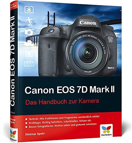 Canon EOS 7D Mark II: Das Handbuch zur Kamera Gebundenes Buch – 30. März 2015 Dietmar Spehr Vierfarben 384210152X COMPUTERS / General