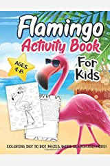 Flamingo Activity Book for Kids Ages 4-8: A Fun Kid Workbook Game for Learning, Pink Bird Coloring, Dot to Dot, Word Search and More! Paperback