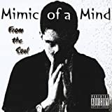 From the Soul by Mimic of a Mind (2008-05-14?