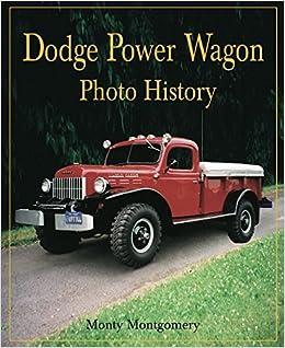 Dodge Power Wagon Photo History Monty Montgomery 9781583883235