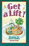 Get a Lift!, Jeanette L. Groth, 0570046343