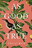 #8: As Good as True