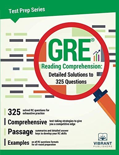 GRE Reading Comprehension: Detailed Solutions to 325 Questions (Test Prep Series)