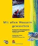 Mit allen Wassern gewaschen: Praxisbuch für erlebnispädagogisches Handeln im und am Wasser (Praktische Erlebnispädagogik)